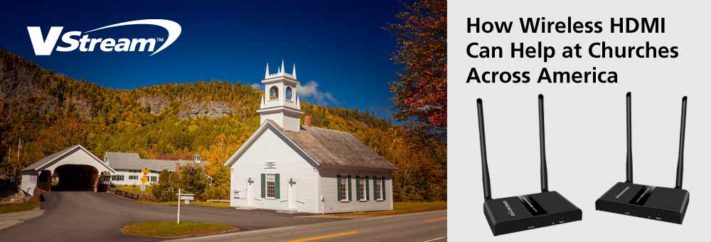 How Wireless HDMI Can Help Churches Across America